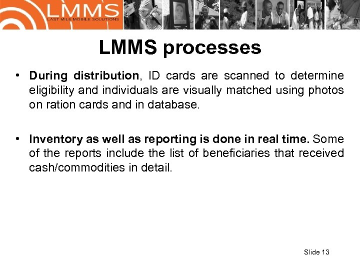 LMMS processes • During distribution, ID cards are scanned to determine eligibility and individuals