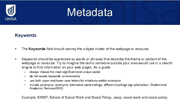 Metadata Keywords • The Keywords field should convey the subject matter of the webpage