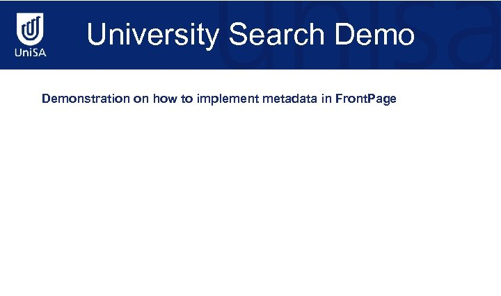 University Search Demonstration on how to implement metadata in Front. Page