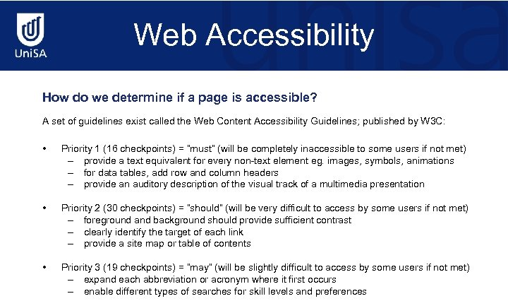 Web Accessibility How do we determine if a page is accessible? A set of
