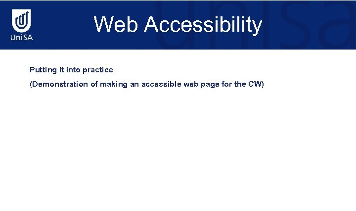 Web Accessibility Putting it into practice (Demonstration of making an accessible web page for