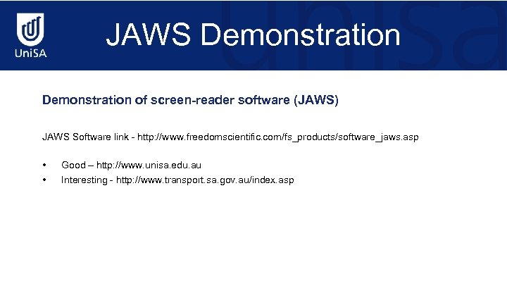 JAWS Demonstration of screen-reader software (JAWS) JAWS Software link - http: //www. freedomscientific. com/fs_products/software_jaws.