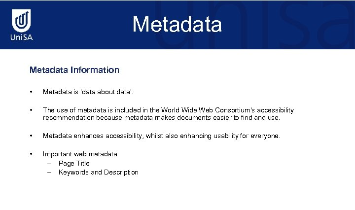 Metadata Information • Metadata is 'data about data'. • The use of metadata is