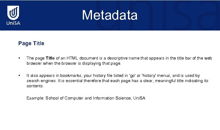 Metadata Page Title • The page Title of an HTML document is a descriptive