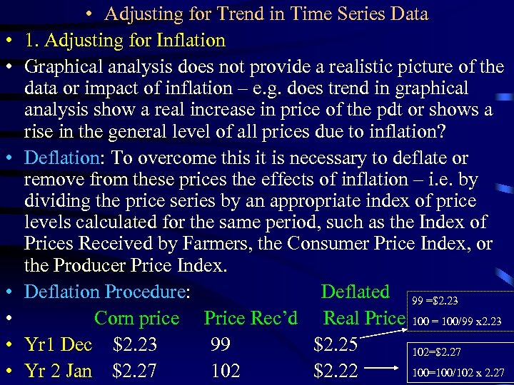 • • Adjusting for Trend in Time Series Data 1. Adjusting for Inflation
