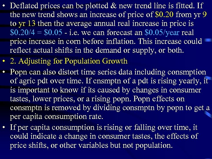 • Deflated prices can be plotted & new trend line is fitted. If