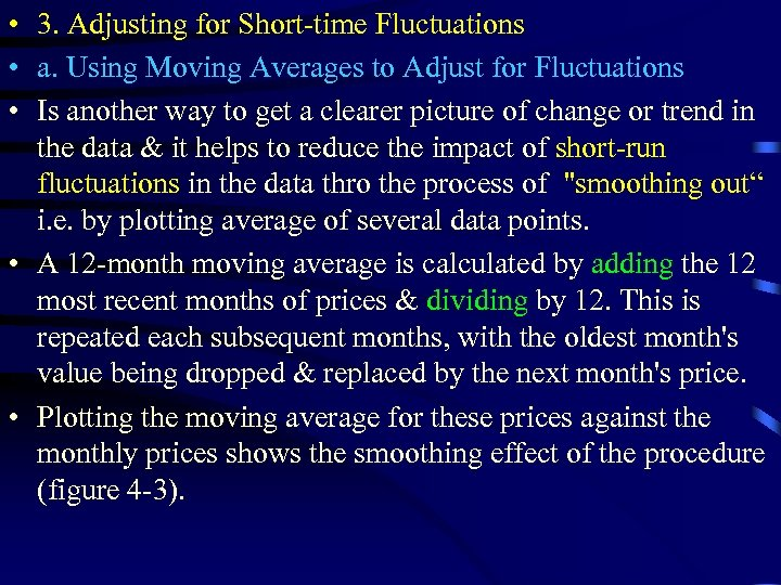 • 3. Adjusting for Short-time Fluctuations • a. Using Moving Averages to Adjust