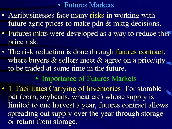• • • Futures Markets Agribusinesses face many risks in working with future