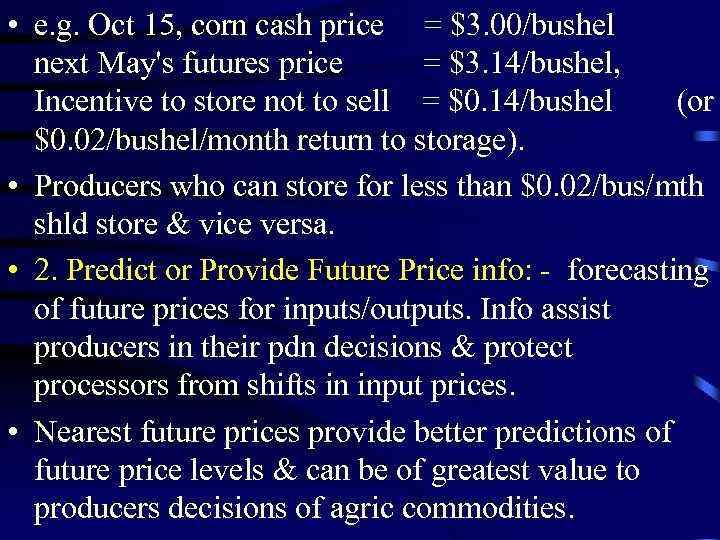 • e. g. Oct 15, corn cash price = $3. 00/bushel next May's