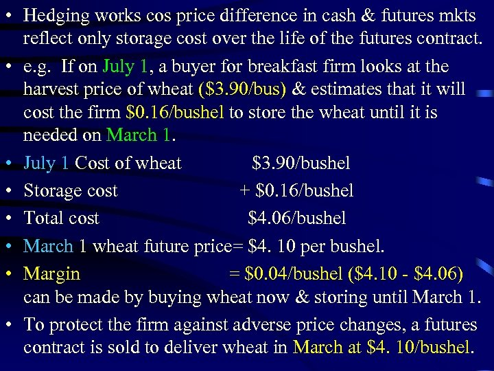 • Hedging works cos price difference in cash & futures mkts reflect only