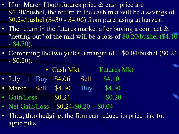 • If on March I both futures price & cash price are $4.