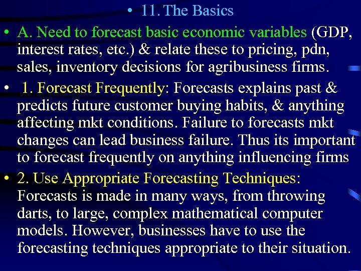 • 11. The Basics • A. Need to forecast basic economic variables (GDP,