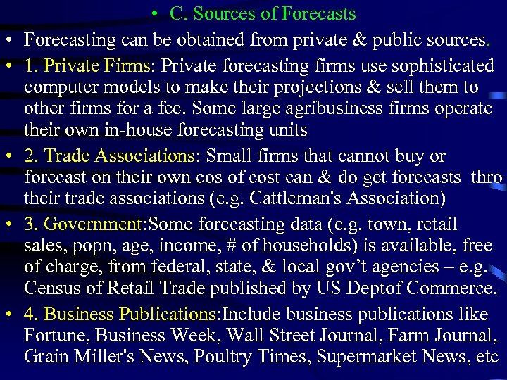 • • • C. Sources of Forecasts Forecasting can be obtained from private