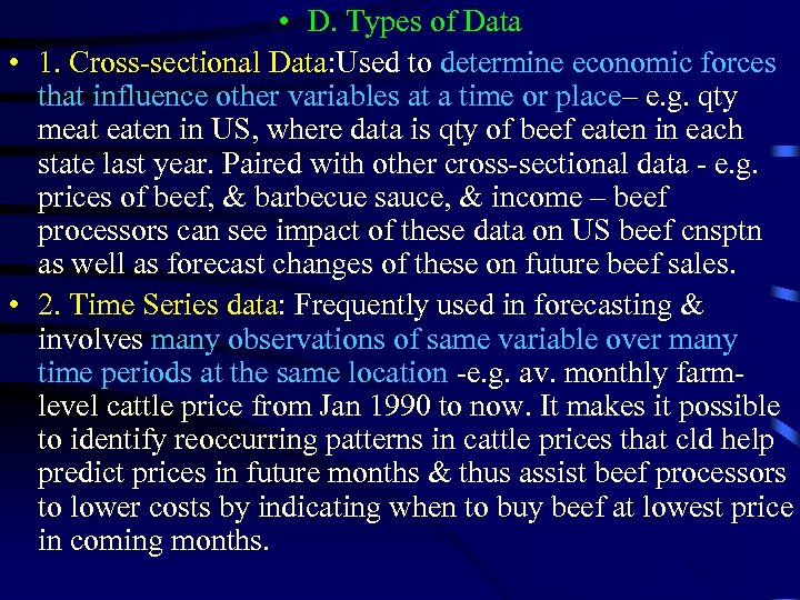 • D. Types of Data • 1. Cross‑sectional Data: Used to determine economic