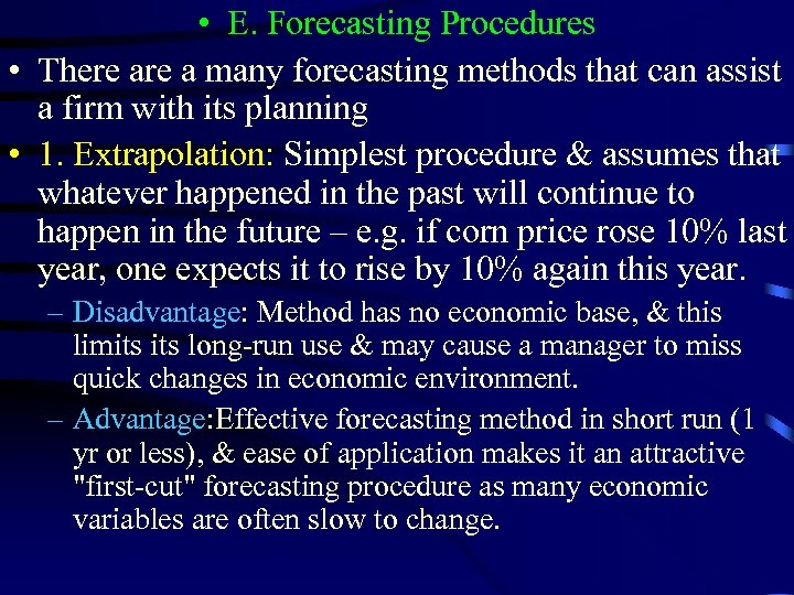 • E. Forecasting Procedures • There a many forecasting methods that can assist