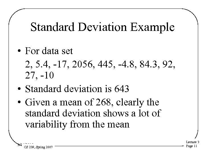Standard Deviation Example • For data set 2, 5. 4, -17, 2056, 445, -4.