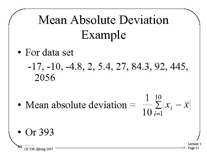 Mean Absolute Deviation Example • For data set -17, -10, -4. 8, 2, 5.