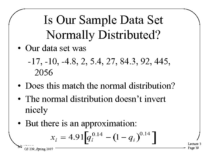 Is Our Sample Data Set Normally Distributed? • Our data set was -17, -10,