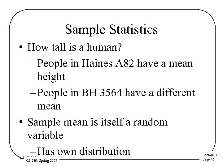 Sample Statistics • How tall is a human? – People in Haines A 82