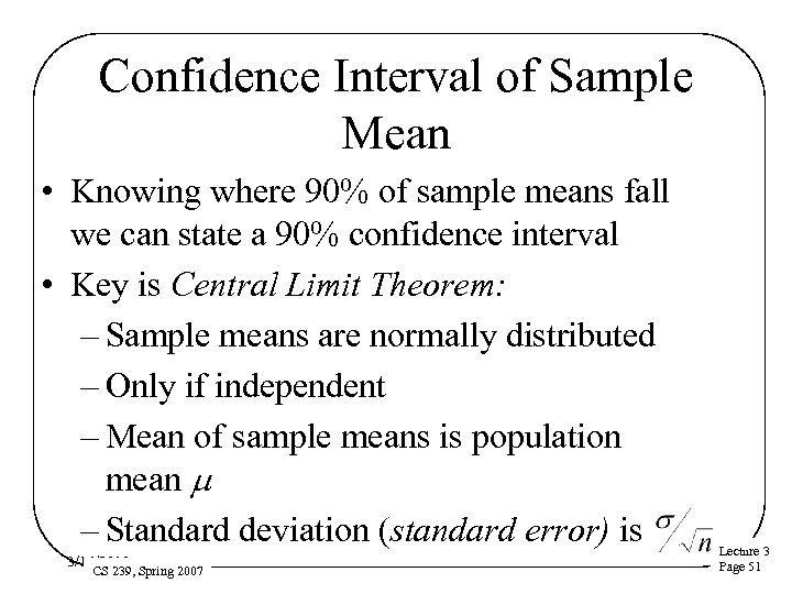 Confidence Interval of Sample Mean • Knowing where 90% of sample means fall we