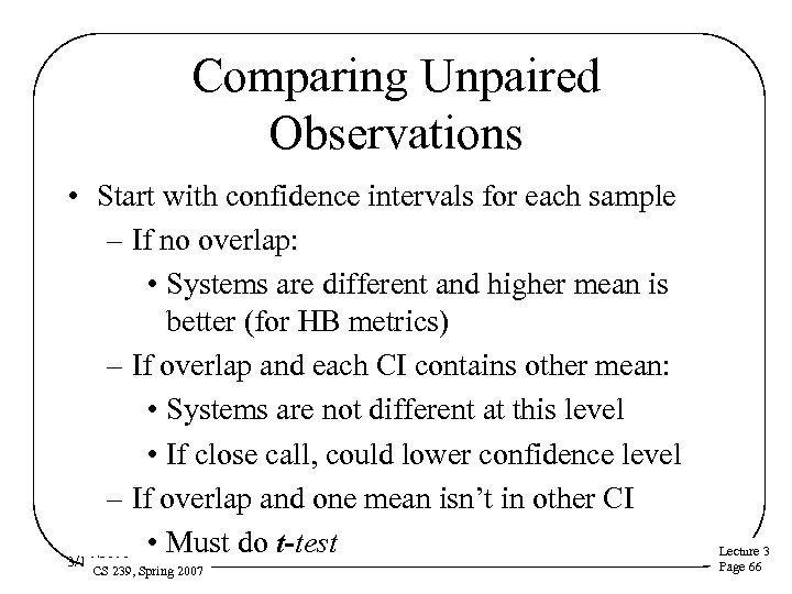 Comparing Unpaired Observations • Start with confidence intervals for each sample – If no