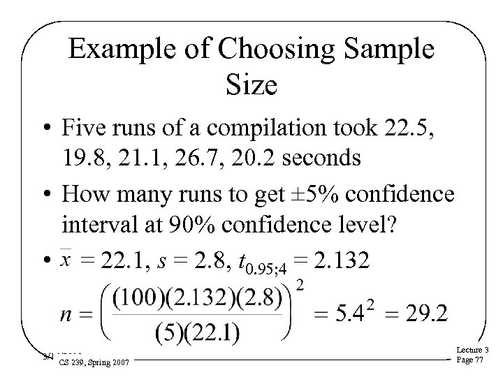 Example of Choosing Sample Size • Five runs of a compilation took 22. 5,