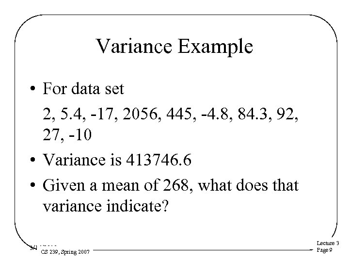 Variance Example • For data set 2, 5. 4, -17, 2056, 445, -4. 8,