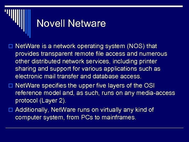 Novell Netware o Net. Ware is a network operating system (NOS) that provides transparent