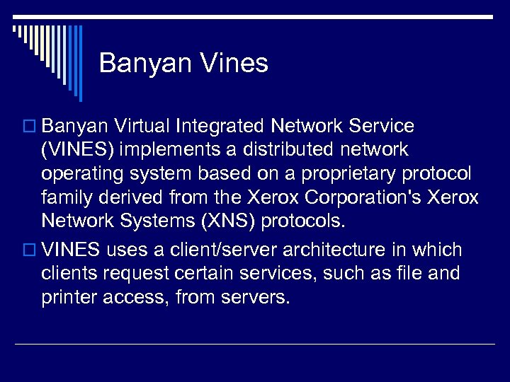 Banyan Vines o Banyan Virtual Integrated Network Service (VINES) implements a distributed network operating
