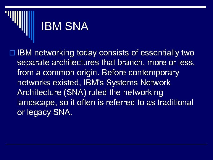 IBM SNA o IBM networking today consists of essentially two separate architectures that branch,