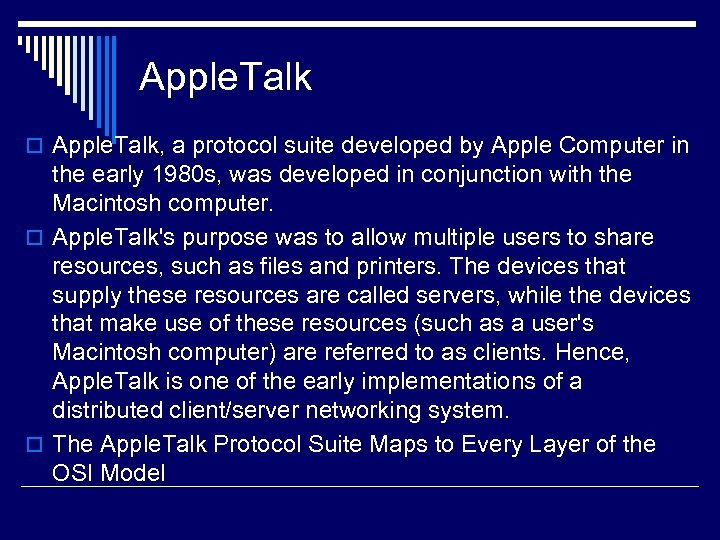Apple. Talk o Apple. Talk, a protocol suite developed by Apple Computer in the