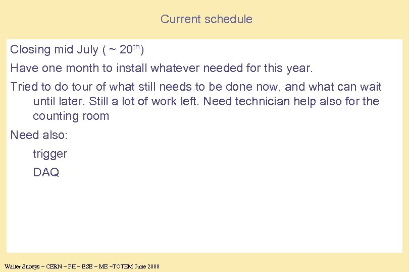 Current schedule Closing mid July ( ~ 20 th) Have one month to install