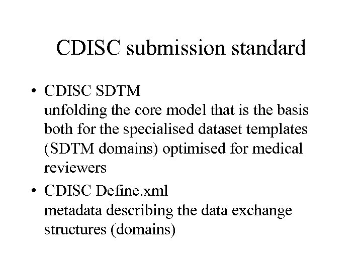 CDISC submission standard • CDISC SDTM unfolding the core model that is the basis