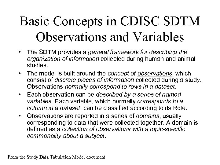 Basic Concepts in CDISC SDTM Observations and Variables • The SDTM provides a general