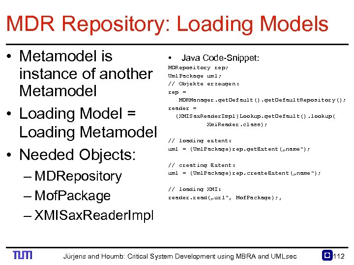 MDR Repository: Loading Models • Metamodel is instance of another Metamodel • Loading Model