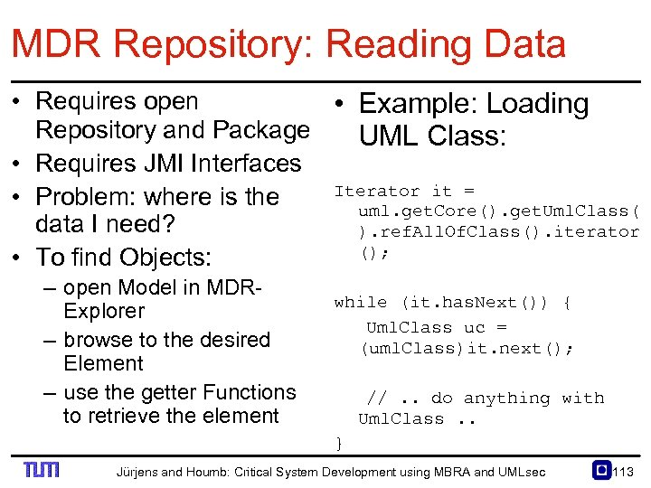 MDR Repository: Reading Data • Requires open • Example: Loading Repository and Package UML