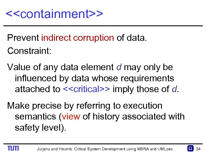 <<containment>> Prevent indirect corruption of data. Constraint: Value of any data element d may