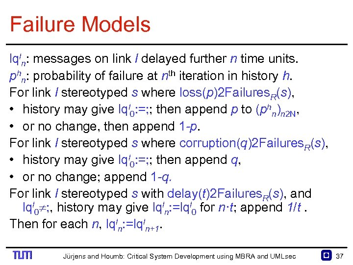 Failure Models lqln: messages on link l delayed further n time units. phn: probability