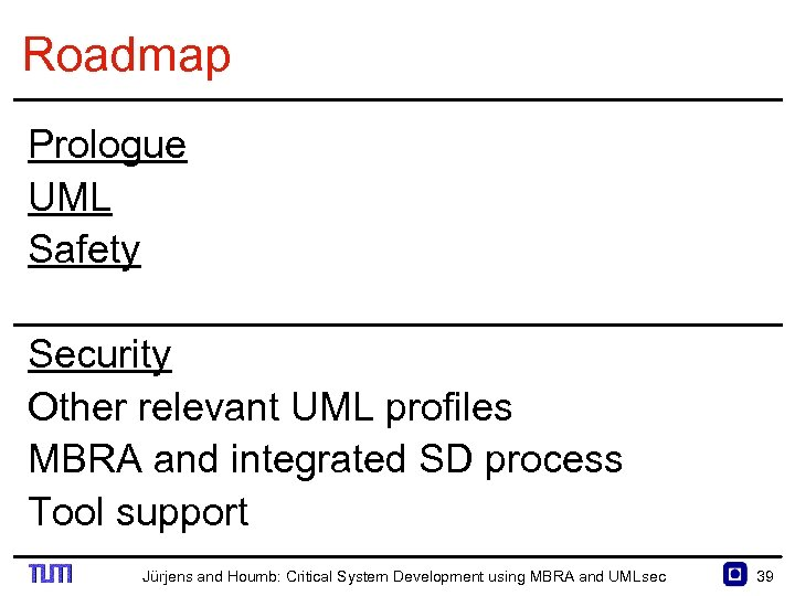 Roadmap Prologue UML Safety Security Other relevant UML profiles MBRA and integrated SD process