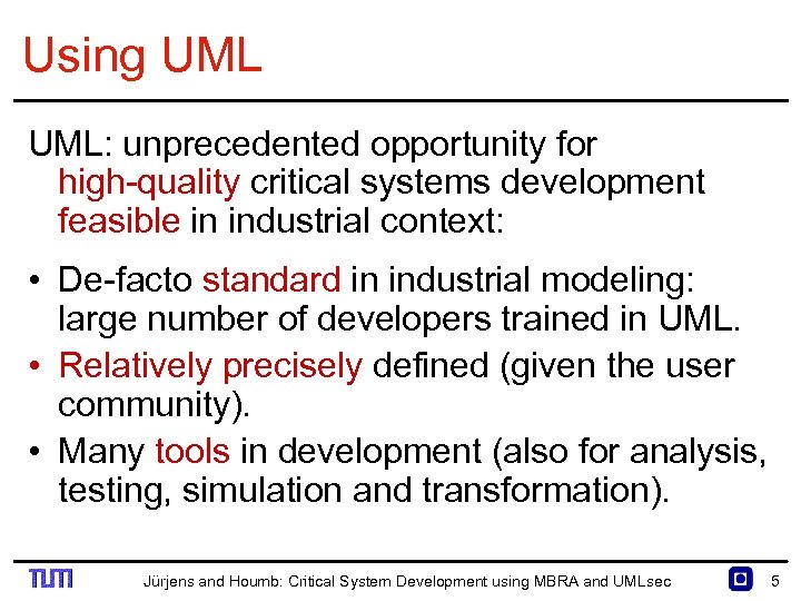 Using UML: unprecedented opportunity for high quality critical systems development feasible in industrial context: