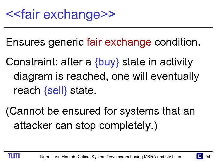 <<fair exchange>> Ensures generic fair exchange condition. Constraint: after a {buy} state in activity