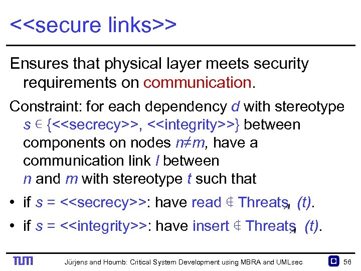 <<secure links>> Ensures that physical layer meets security requirements on communication. Constraint: for each