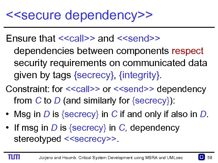 <<secure dependency>> Ensure that <<call>> and <<send>> dependencies between components respect security requirements on