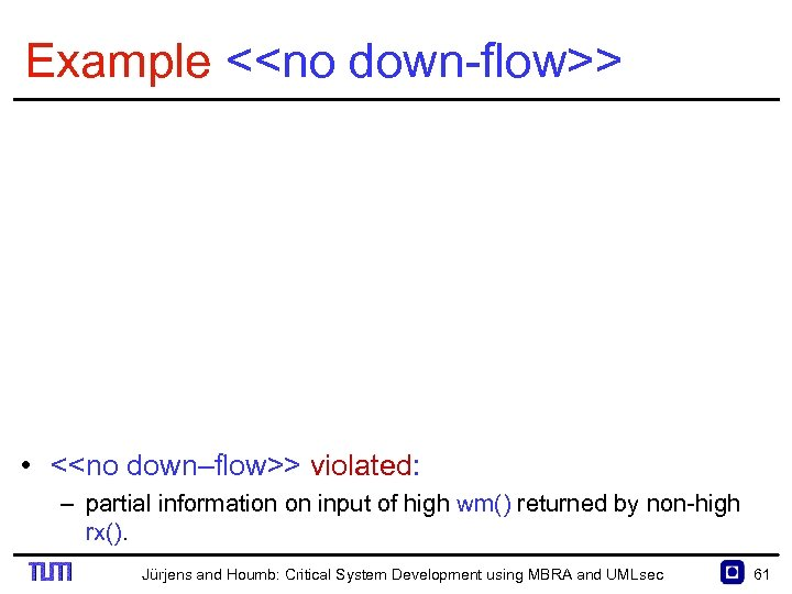 Example <<no down flow>> • <<no down–flow>> violated: – partial information on input of
