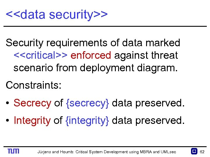 <<data security>> Security requirements of data marked <<critical>> enforced against threat scenario from deployment