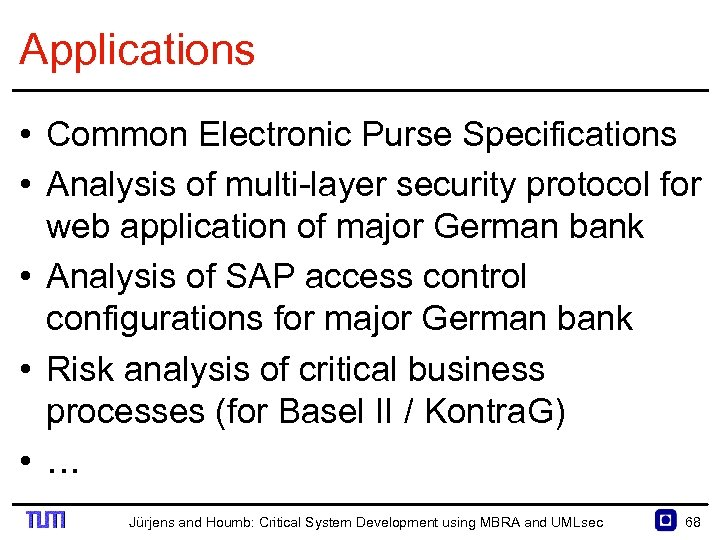 Applications • Common Electronic Purse Specifications • Analysis of multi layer security protocol for