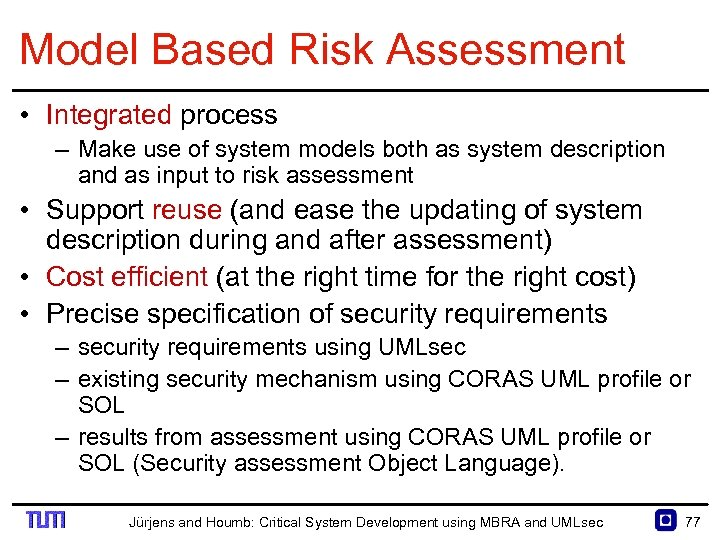 Model Based Risk Assessment • Integrated process – Make use of system models both