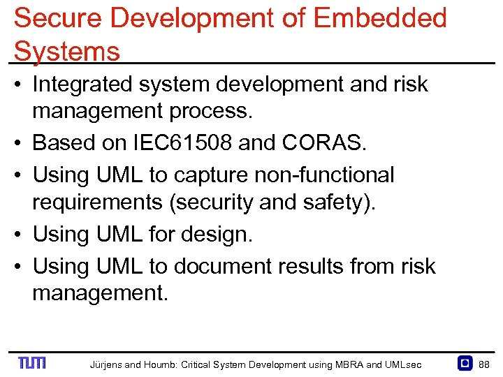 Secure Development of Embedded Systems • Integrated system development and risk management process. •
