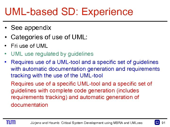 UML based SD: Experience • See appendix • Categories of use of UML: •