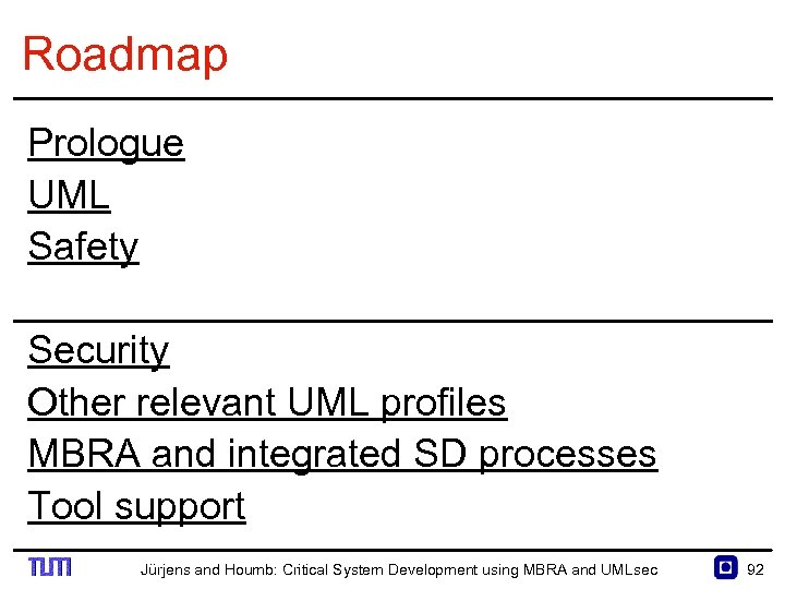 Roadmap Prologue UML Safety Security Other relevant UML profiles MBRA and integrated SD processes